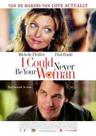 Poster I Could Never Be Your Woman (c) Independent Films