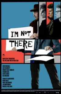 I'm not there (c) The Weinstein Company