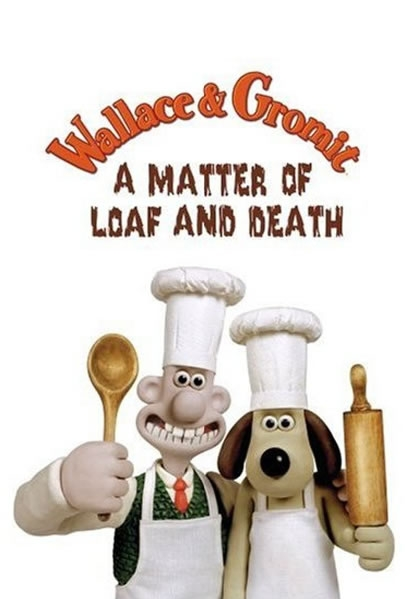 Poster Wallace & Gromit: A Matter of Loaf and Death