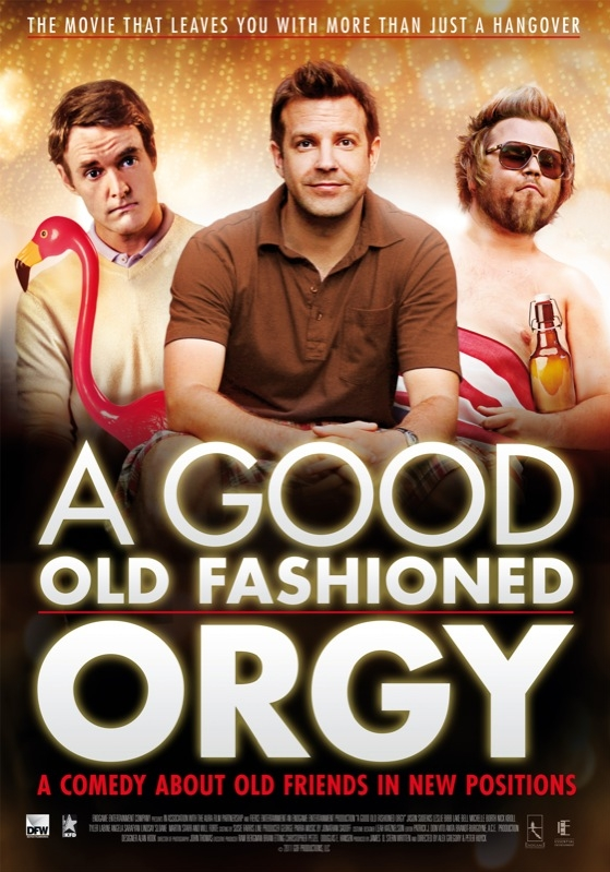 A Good Old Fashioned Orgy poster, © 2011 Dutch FilmWorks
