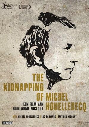 L'enlèvement de Michel Houellebecq poster, © 2014 Contact Film