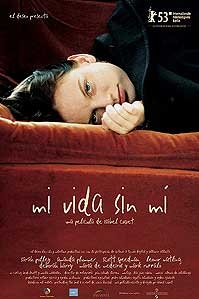 poster 'Mi Vida Sin Mi' © 2003 A-Film Distributie