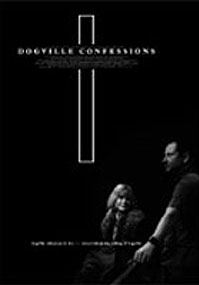 poster 'Dogville Confessions' © 2004 A-Film Distribtion