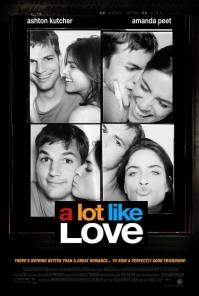 Poster A Lot Like Love (c) Buena Vista Pictures