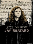 Better Than Something: Jay Reatard poster