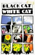 Black Cat, White Cat (1998)