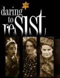 Daring to Resist: Three Women Face the Holocaust (1999)