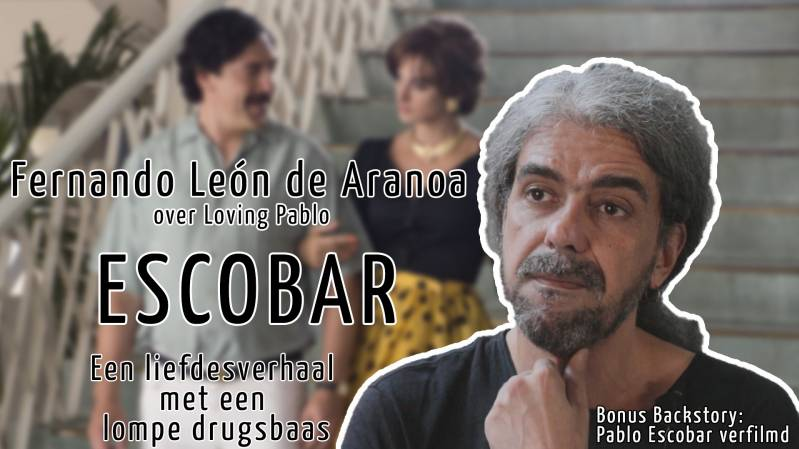 {Loving Pablo) Escobar © 2018 DFW/BiosAgenda.nl