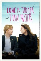 Love Is Thicker Than Water poster