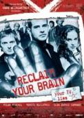 Reclaim Your Brain (2007)