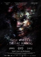 Those Who Feel the Fire Burning poster